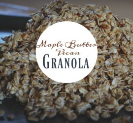 Maple Butter Pecan Granola- Yum